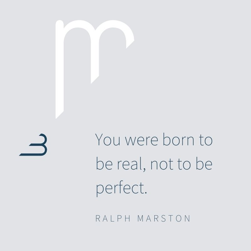 Marjon Bohre - quote perfectie perfectionisme - de perfectieparadox - you were born to be real not to be perfect - ralph marston lichtblauw